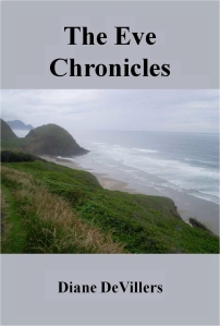 "Three books make ""The Eve Chronicles"" by Diane DeVillers."